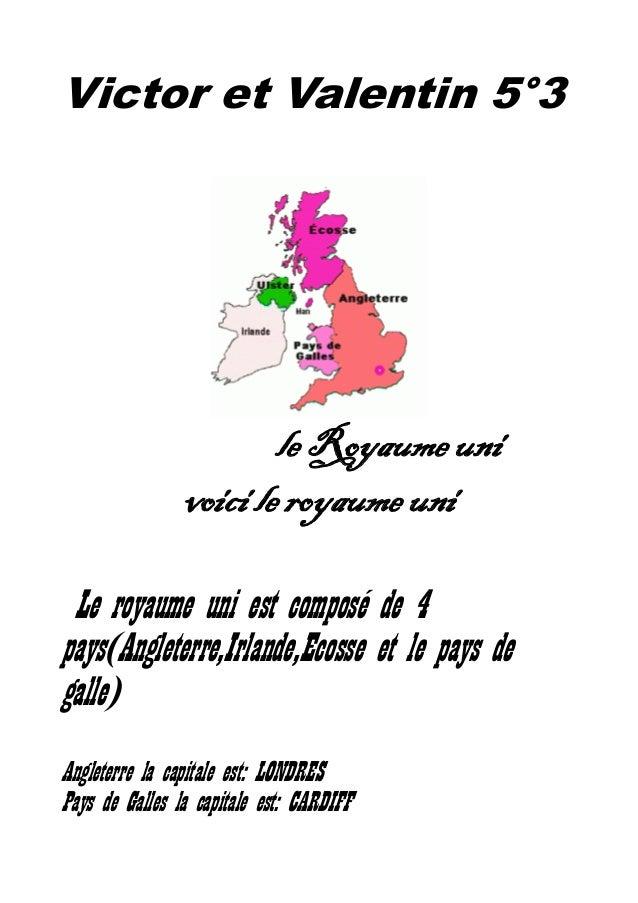 Victor et Valentin 5°3                        le Royaume uni                voici le royaume uni Le royaume uni est compos...