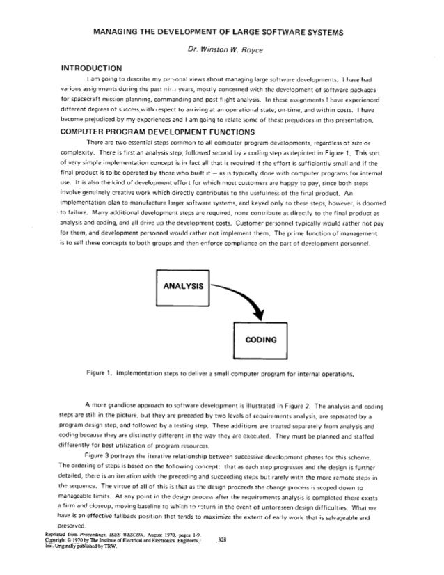 MANAGING THE DEVELOPMENT OF LARGE SOFTWARE SYSTEMS Dr. Winston W. Rovce INTRODUCTION l am going to describe my pe,-.~onalv...
