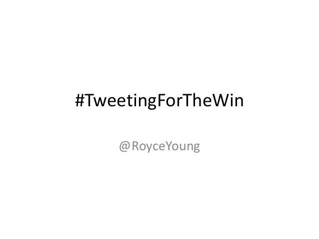 #TweetingForTheWin @RoyceYoung