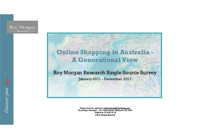 Online Shopping in Australia -     A Generational ViewRoy Morgan Research Single Source Survey         January 2011 - Dece...