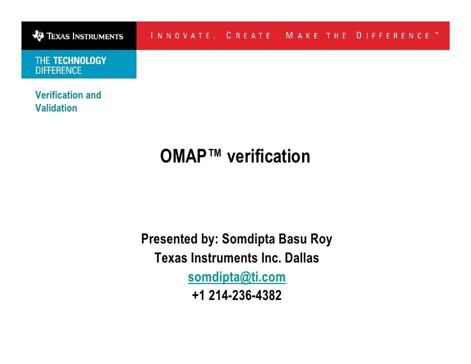 Verification and Validation                          OMAP™ verification                       Presented by: Somdipta Basu ...