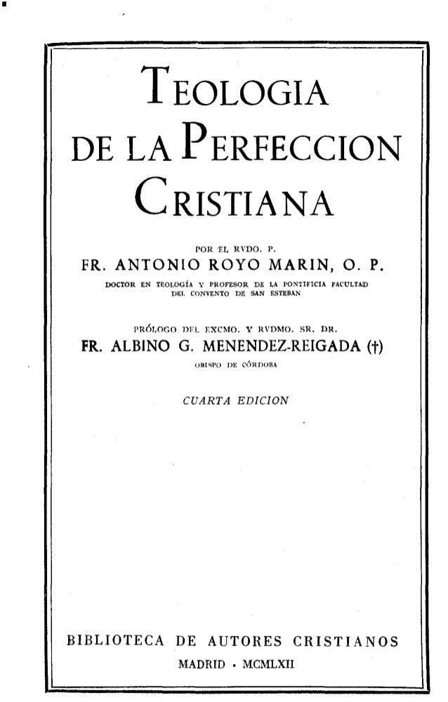 TEOLOGÍA DE LA PERFECCIÓN CRISTIANA POR EL RVDO. P. FR. ANTONIO ROYO MARÍN, O. P. DOCTOR EN TEOLOGÍA Y PROFESOR DE LA PONT...