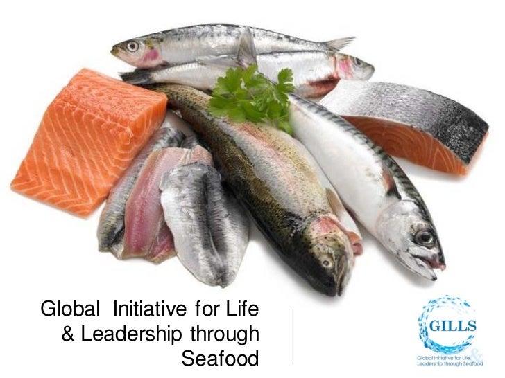 Global Initiative for Life  & Leadership through                Seafood