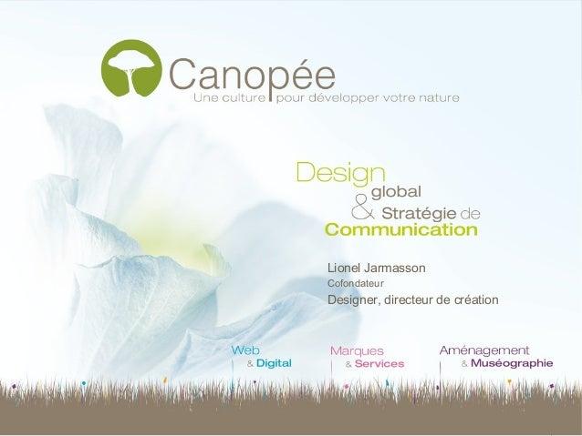 CANOPEE Express Lionel Jarmasson Cofondateur Designer, directeur de création