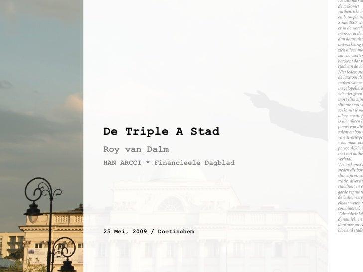 De Triple A Stad Roy van Dalm HAN ARCCI * Financieele Dagblad 25 Mei, 2009 / Doetinchem