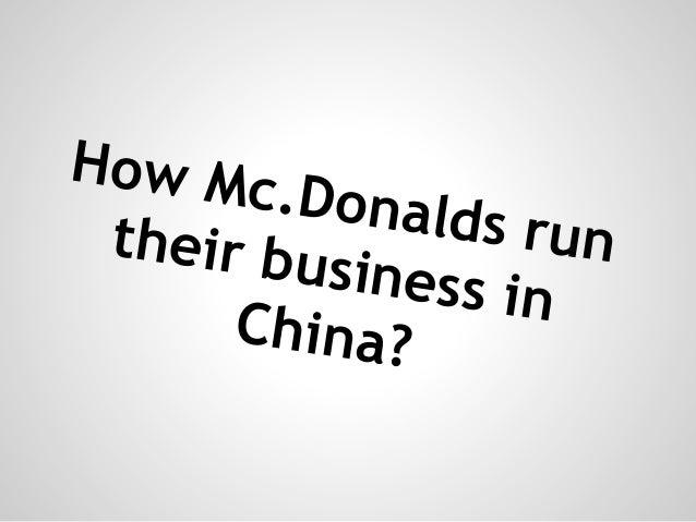 How Mc.Donalds runtheir business inChina?