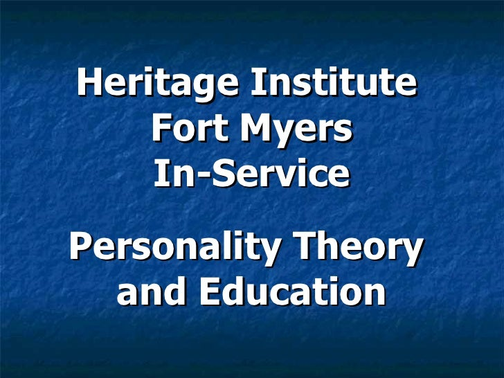 Heritage Institute  Fort Myers In-Service Personality Theory  and Education