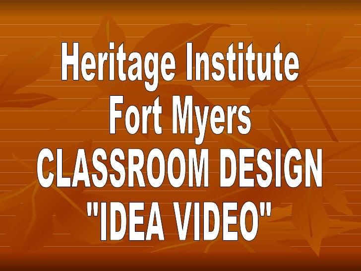 "Heritage Institute  Fort Myers CLASSROOM DESIGN ""IDEA VIDEO"""