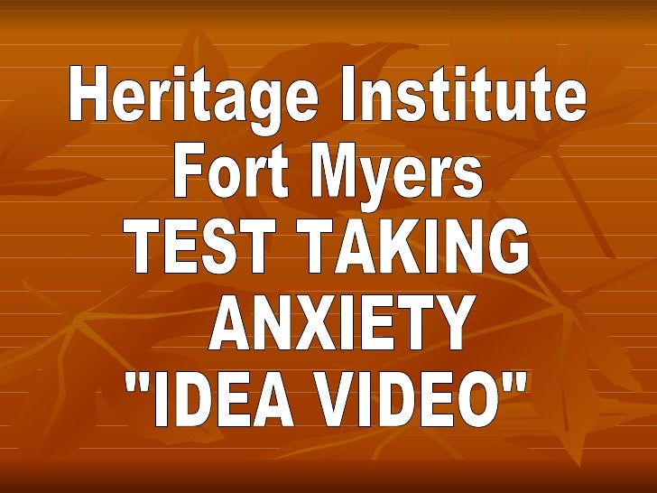 """Heritage Institute  Fort Myers TEST TAKING ANXIETY  """"IDEA VIDEO"""""""