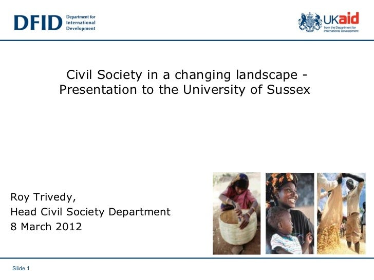 Civil Society in a changing landscape -          Presentation to the University of SussexRoy Trivedy,Head Civil Society De...
