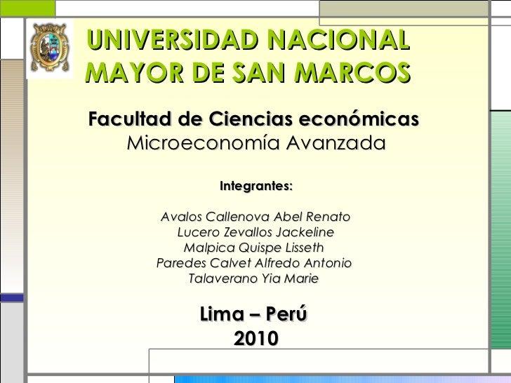 UNIVERSIDAD NACIONAL MAYOR DE SAN MARCOS <ul><li>Facultad de Ciencias económicas   </li></ul><ul><li>Microeconomía Avanzad...