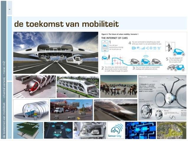 ...  de toekomst van mobiliteit - chantal verweij - rozac m2  de toekomst van mobiliteit  1