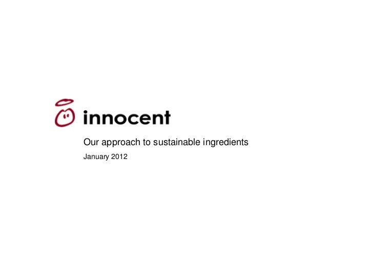 Our approach to sustainable ingredientsJanuary 2012