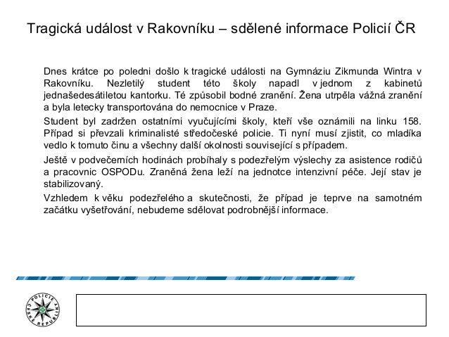 Tragická událost v Rakovníku – sdělené informace Policií ČR Dnes krátce po poledni došlo k tragické události na Gymnáziu Z...