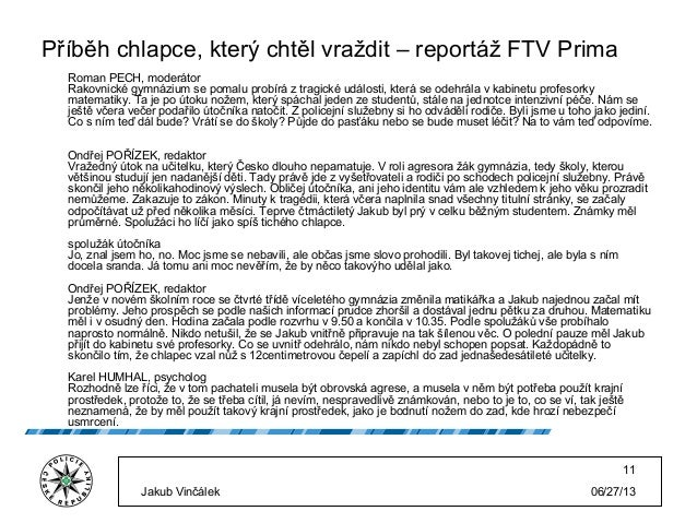 06/27/13Jakub Vinčálek 11 Příběh chlapce, který chtěl vraždit – reportáž FTV Prima Roman PECH, moderátor Rakovnické gymnáz...