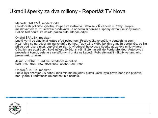 Ukradli šperky za dva miliony - Reportáž TV Nova Markéta FIALOVÁ, moderátorka Středočeští policisté vyšetřují loupež ve zl...