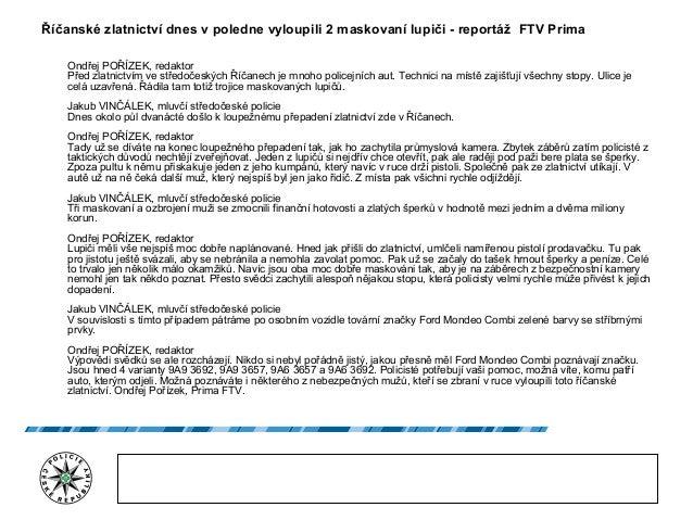 Říčanské zlatnictví dnes v poledne vyloupili 2 maskovaní lupiči - reportáž FTV Prima Ondřej POŘÍZEK, redaktor Před zlatnic...