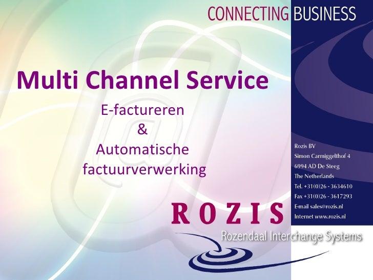 Multi Channel Service         E-factureren               &        Automatische      factuurverwerking                  Roz...