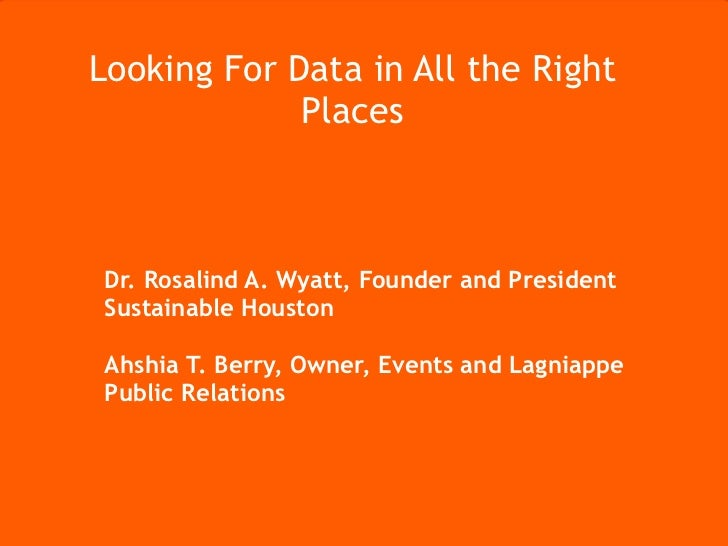 Connecting Houston NonProfits, Entrepreneurs, and Technologists for Social Good             Looking For Data in All the Ri...