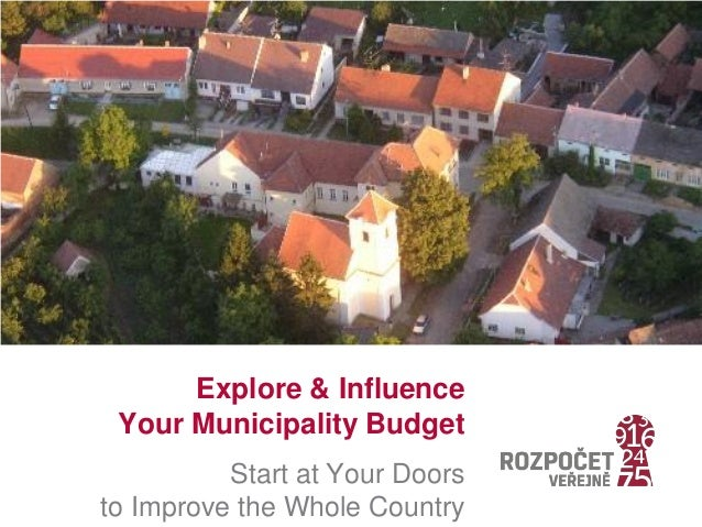 Explore & Influence Your Municipality Budget Start at Your Doors to Improve the Whole Country