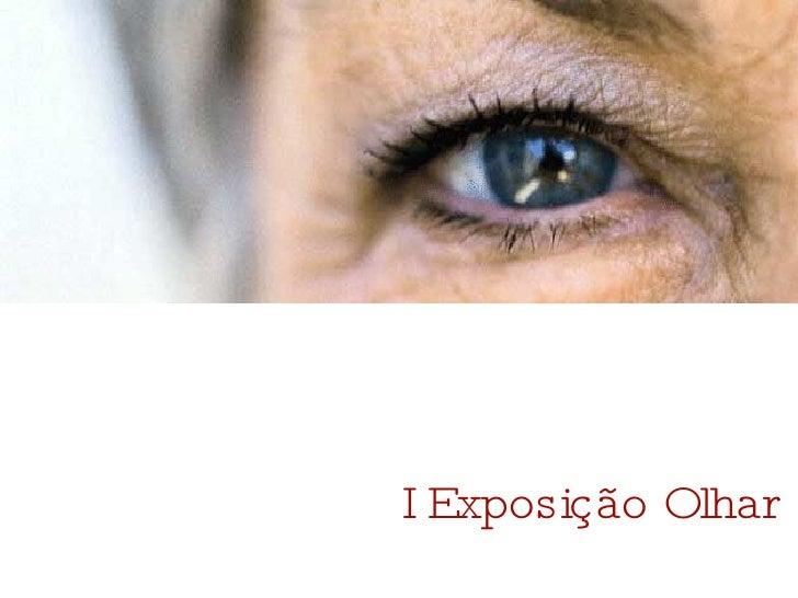 I Exposição Olhar