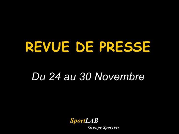 REVUE DE PRESSE Du 24 au 30 Novembre Sport LAB Groupe Sporever