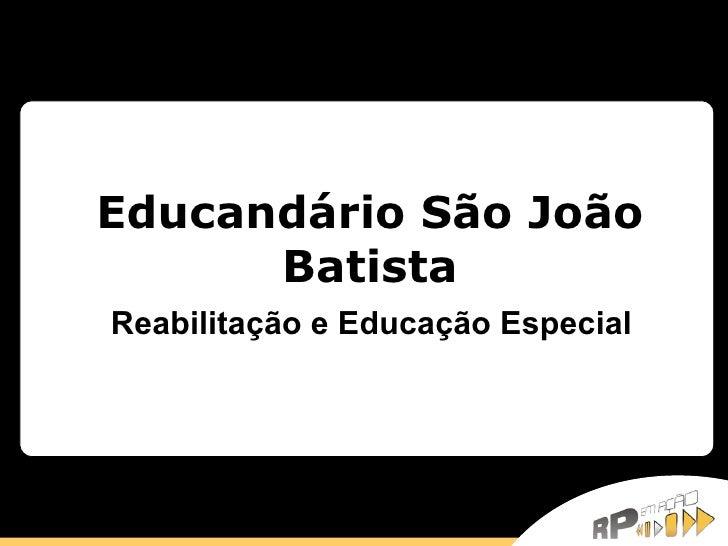 Educandário São João Batista Reabilitação e Educação Especial
