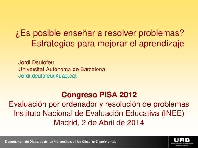 ¿Es posible enseñar a resolver problemas? Estrategias para mejorar el aprendizaje Departament de Didàctica de les Matemàti...