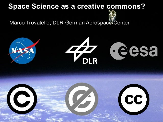 Space Science as a creative commons?Marco Trovatello, DLR German Aerospace Center