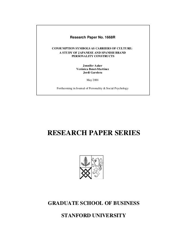 RESEARCH PAPER SERIESGRADUATE SCHOOL OF BUSINESSSTANFORD UNIVERSITYResearch Paper No. 1668RCONSUMPTION SYMBOLS AS CARRIERS...