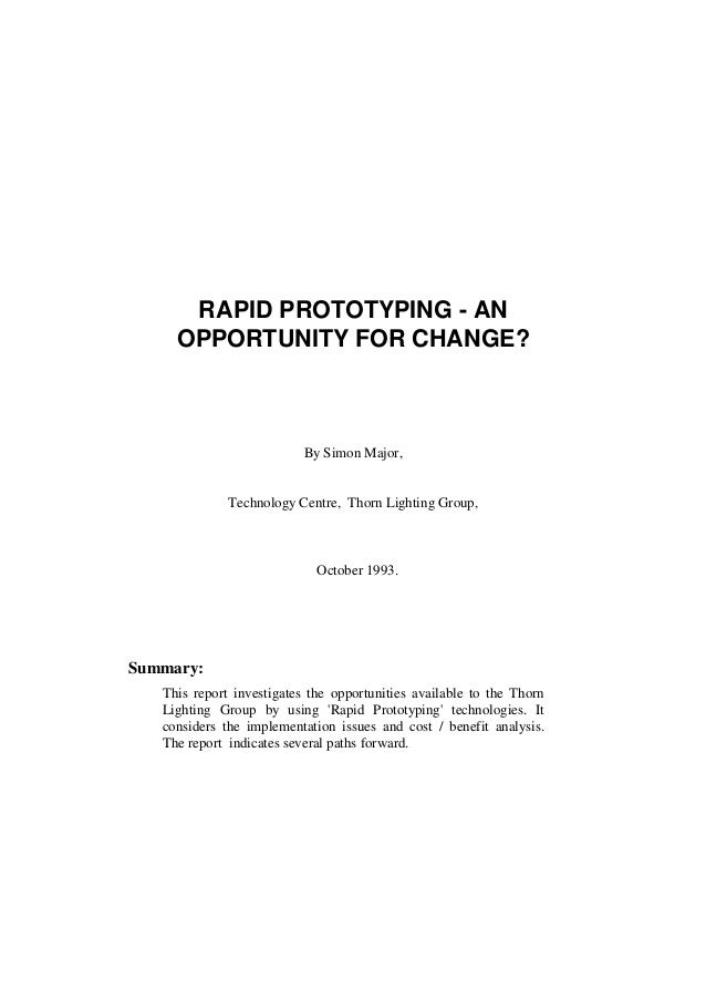 RAPID PROTOTYPING - ANOPPORTUNITY FOR CHANGE?By Simon Major,Technology Centre, Thorn Lighting Group,October 1993.Summary:T...