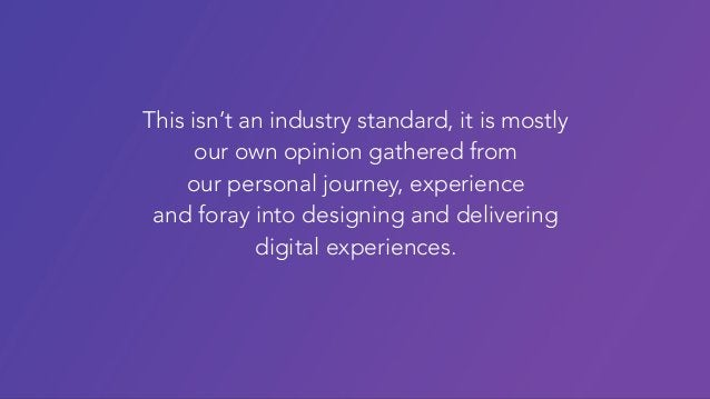 This isn't an industry standard, it is mostly our own opinion gathered from our personal journey, experience and foray int...