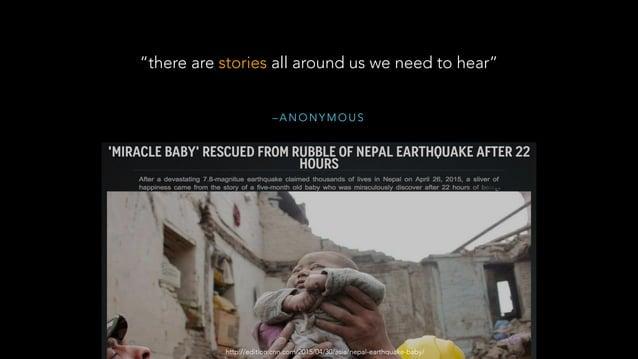 "– A N O N Y M O U S ""there are stories all around us we need to hear"" http://edition.cnn.com/2015/04/30/asia/nepal-earthqu..."