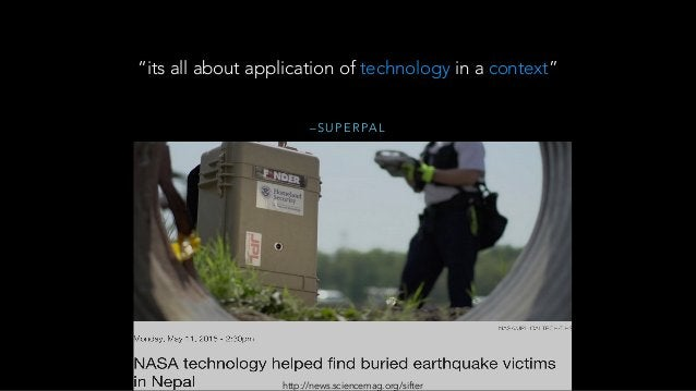 """– S U P E R PA L """"its all about application of technology in a context"""" http://news.sciencemag.org/sifter"""