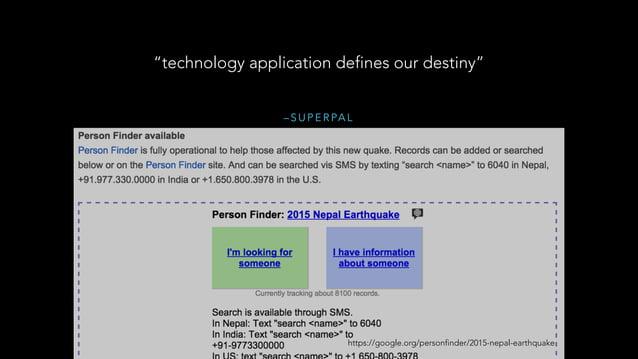 "– S U P E R PA L ""technology application defines our destiny"" https://google.org/personfinder/2015-nepal-earthquake"