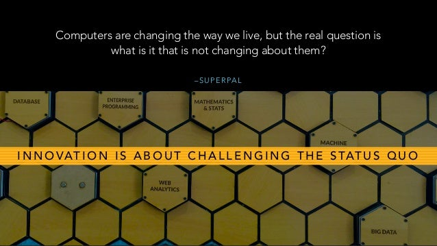 – S U P E R PA L Computers are changing the way we live, but the real question is what is it that is not changing about th...