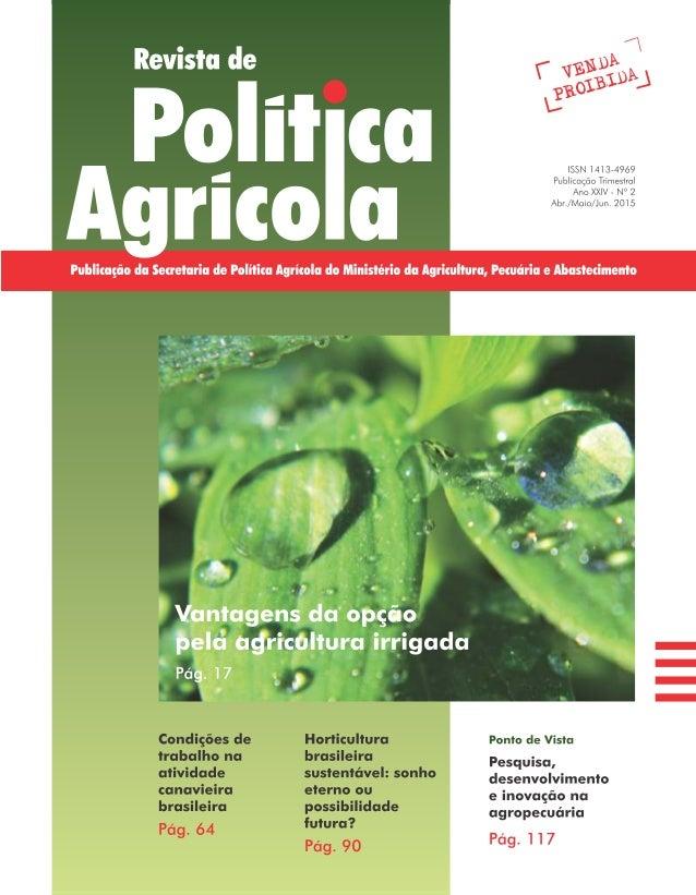 ISSN 1413-4969 Publicação Trimestral Ano XXIV– No 2 Abr./Maio/Jun. 2015 Brasília, DF Sumário Carta da Agricultura O porqu...