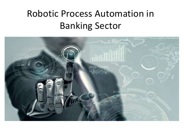 Robotic Process Automation in Banking Sector