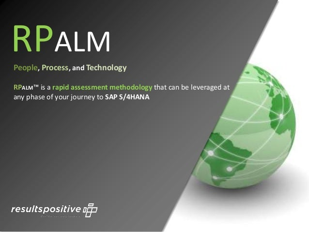 RPALM People, Process, and Technology RPALM™ is a rapid assessment methodology that can be leveraged at any phase of your ...