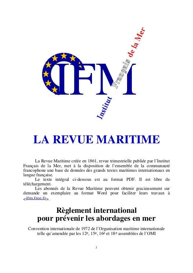 IFM LA REVUE MARITIME La Revue Maritime créée en 1861, revue trimestrielle publiée par l'Institut Français de la Mer, met ...