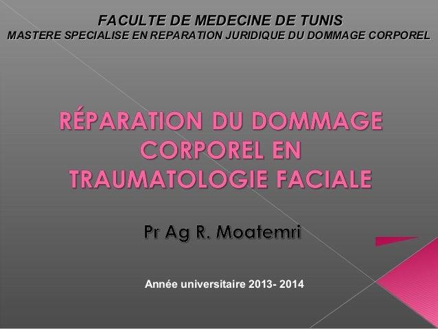 FACULTE DE MEDECINE DE TUNISFACULTE DE MEDECINE DE TUNIS MASTERE SPECIALISE EN REPARATION JURIDIQUE DU DOMMAGE CORPORELMAS...