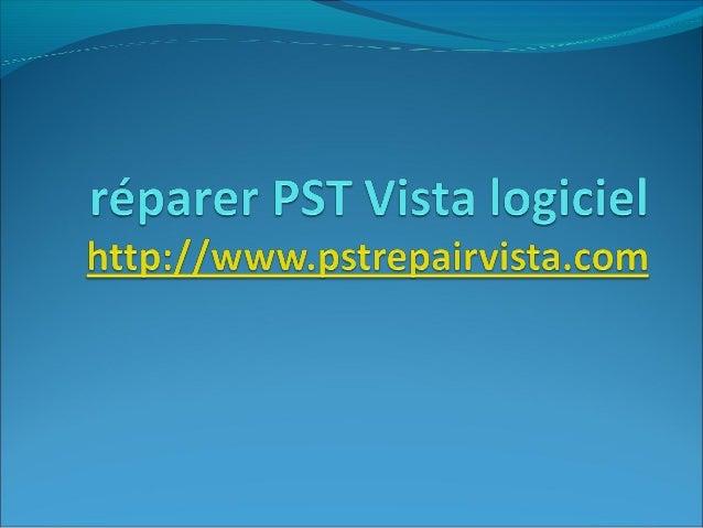 réparer PST Vista logiciel http://www.pstrepairvista.com Quelle est la nécessité de réparer le fichier PST? Qu'est-ce qu...
