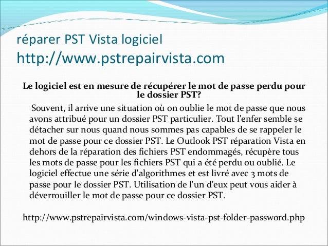 réparer PST Vista logiciel http://www.pstrepairvista.com Merci http://www.pstrepairvista.com