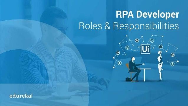 RPA Developer Roles and Responsibilities | RPA Developer