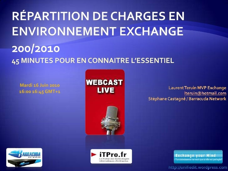 Répartition de charges en Environnement Exchange 200/201045 minutes pour en connaitre l'essentiel<br />Mardi 16 Juin 201...