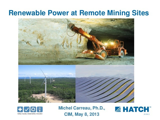 01/2012 Renewable Power at Remote Mining Sites Michel Carreau, Ph.D., CIM, May 8, 2013