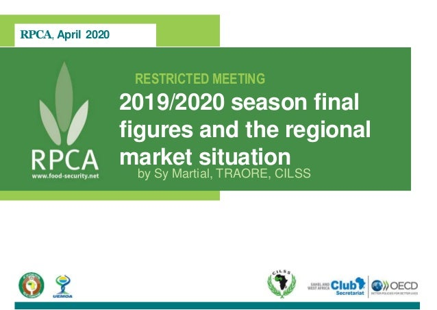 RPCA, April 2020 RESTRICTED MEETING 2019/2020 season final figures and the regional market situation by Sy Martial, TRAORE...
