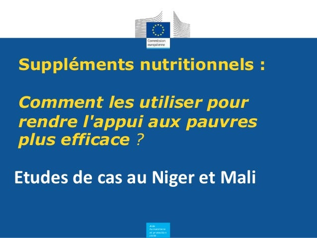 Aide humanitaire et protection civile Suppléments nutritionnels : Comment les utiliser pour rendre l'appui aux pauvres plu...