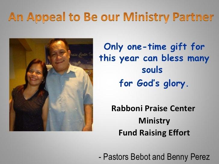 <ul><li>Only one-time gift for this year can bless many souls  </li></ul><ul><li>for God's glory. </li></ul><ul><li>Rabbon...