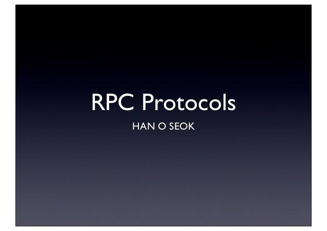 RPC Protocols HAN O SEOK